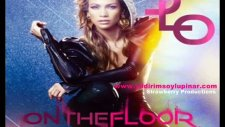 Jennifer Lopez-Onthe Floor Yıldırım Soylupınar Rmx