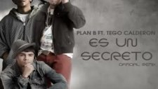 Plan B Ft. Tego Calderon - Es Un Secreto 2011