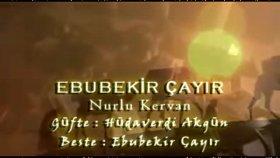 Ebubekir Çayır - Nurlu Kervan