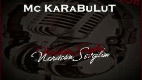 Mc Karabulut - Nerdesin Sevgilim 2o09