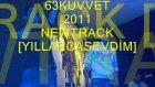 63kuvvet[yıllarcasevdim]2011 New Track