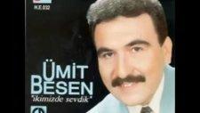 Ümit Besen..eski Bir Dosta Rastladım
