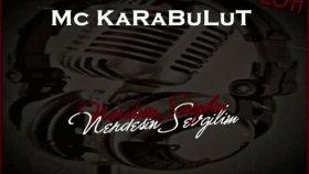 Mc Karabulut - Nerdesin Sevgilim 2o11 Arabeskrap