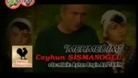 Ceyhun Şişmanoğlu - Mehmedim - [hq]