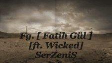 türkçe rap...fg. _serzeniş_ [ ft. wicked ]