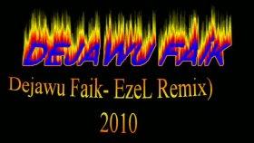 Dejawu Faik - Ezel