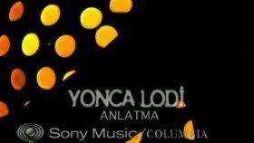 Yonca Lodi - Anlatma