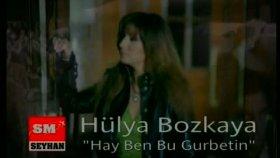 Hülya Bozkaya - Hay Ben Bu Gurbetin