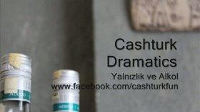 Cashturk & Dramatics - Yalnızlık Ve Alkol