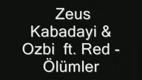 Zeus Kabadayı - Ozbi Feat. Red - ölümler