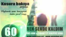 60sığınak & Ben Sende Kaldım & Ouz-Han & Esaret & 2011