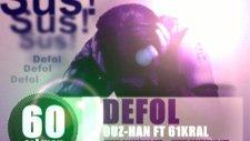 60sığınak & Defol & Ouz-Han Ft 61kral & 2010