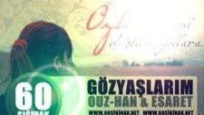 60sığınak & Gözyaşlarım & Ouz-Han & Esaret & 2011