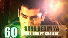 60sığınak & Sana Dedim Ya & Ouz-Han Ft Krallaz & 2010