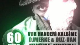 60sığınak & Vur Hanceri Kalbime & Djmerke & Ouz-Han & 2011