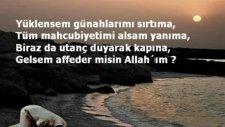Affedermisin Allahım !...