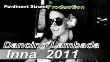 İnna Ft. Ferdinant Strumi - Dancing Lambada 2011 Yeni