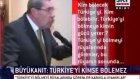 türkiyeyi bölmeye güç yetiremezler