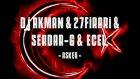 dj akman & serdar-g & 27firari &...