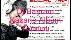 dj bayram kazanç  albüm tanıtımı