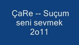 Çare -- Suçum Seni Sevmek 2011