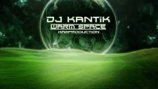 Dj Kantik - Warm Space Ka2production 2011 Club Music Mix Bomba Kop Kop