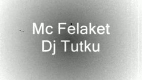 Mc Felaket-Dj Tutku