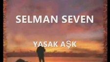 selman seven  yasak aşk