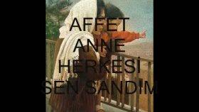 Selim Akgun - Affet Anne Herkesi Sen Sandım şiir