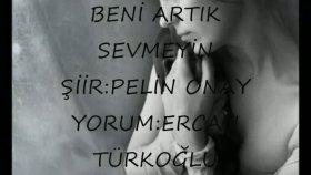 Ercan Turkoglu - Beni Artık Sevmeyin