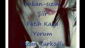 Ercan Turkoglu - Imkansızım