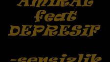Amiral&depresif- Sensizlik