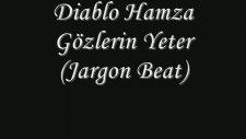 Diablo Hamza - Gözlerin Yeter [jargon Beat]