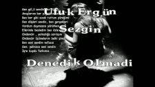 Sezgin Feat. Leyla & Ufuk Ergün - Denedik Olmadi
