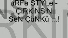 2011 Çirkinsin Sen Çünkü - Urfa Style -- W...