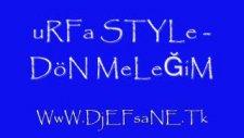 Urfa Style - Dön Meleğim 2011 -