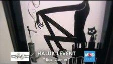 Haluk Levent - Bazı Günler-[2011]-[orijinal Video]