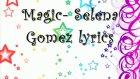 magic selena gomez lyrics
