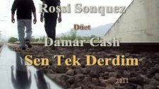 Sen Tek Derdim - Rossi Sonquez Dt Damar Cash - 2011-Video Klip