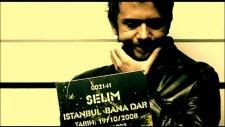 Selim Gülgüren - İstanbul Bana Dar-[orijinal Video]
