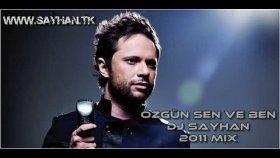 Özgün - Sen Ve Ben Dj Sayhan