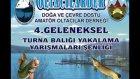 Oltacılarder Geleneksel 4.turna Balığı Yakalama Yarışmaları Şenliği