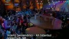 Hüsnü Şenlendirici Ah İstanbul İstanbul Olalı