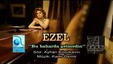Ezel - Bu Baharda Gelmedin [yenı Klıp 2011] H.q.