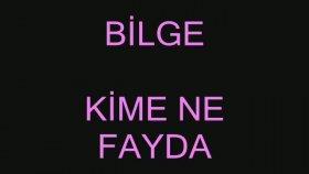 Bilge - Kime Ne Fayda