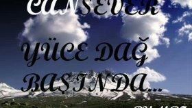 Cansever - Yüce Dağ Başında