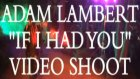 adam lambert - making of ıf ı had you