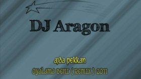 Dj Aragon - Ft. Ajda Pekkan - Oyalama Beni