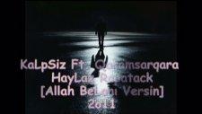 Kalpsiz Ft. Qaramsarqara & Haylaz Rapatack - Allah Belanı Versin 2011