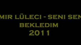 Emir Lüleci-Seni Sensiz Bekledim 2011